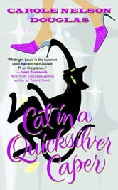 Cat in a Quicksilver Caper - A Midnight Louie Mystery ebook by Carole Nelson Douglas