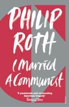 I Married a Communist ebook by Philip Roth