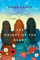 The Weight of the Heart ebook by Susana Aikin