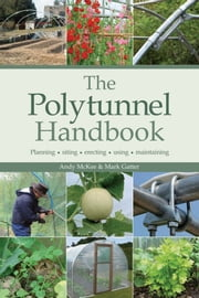 The Polytunnel Handbook ebook by Andy McKee, Mark Gatter
