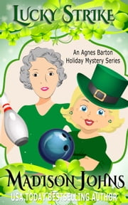 Lucky Strike - An Agnes Barton Holiday Mystery Series, #1 ebook by Madison Johns