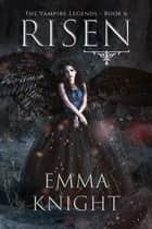 Risen ebook by Emma Knight