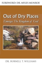 Out Of Dry Places ebook by Dr. Burnell T. Williams