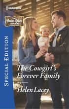The Cowgirl's Forever Family ebook by Helen Lacey