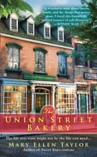 The Union Street Bakery ebook by Mary Ellen Taylor