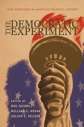 The Democratic Experiment - New Directions in American Political History ebook by