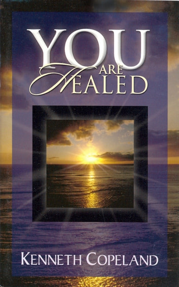 You Are Healed! ebook by Copeland, Kenneth