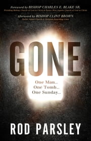 Gone - One Man...One Tomb...One Sunday ebook by Rod Parsley