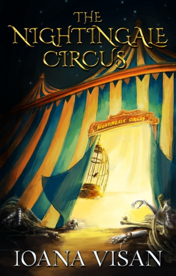 The Nightingale Circus ebook by Ioana Visan