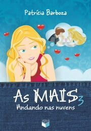 Andando nas nuvens - As mais - vol. 3 ebook by Patrícia Barboza
