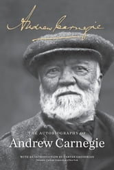 The Autobiography of Andrew Carnegie ebook by Andrew Carnegie