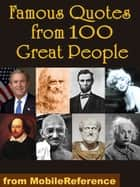 Famous Quotes from 100 Great People (Mobi Reference) ebook by MobileReference