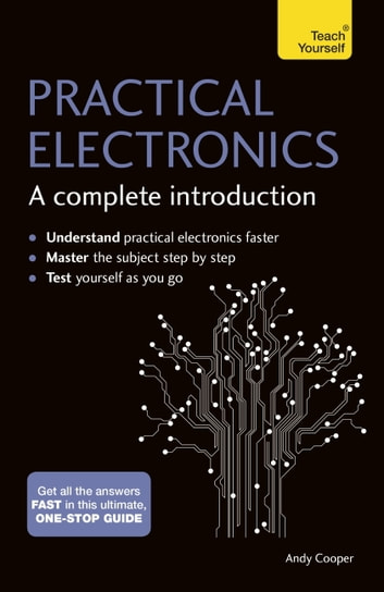 Practical electronics a complete introduction ebook by andy practical electronics a complete introduction teach yourself ebook by andy coopermalcolm plant fandeluxe Image collections