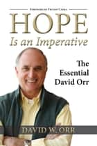 Hope Is an Imperative - The Essential David Orr ebook by David W. Orr, Fritjof Capra