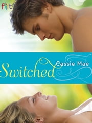 Switched - A Novel ebook by Cassie Mae