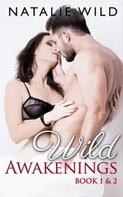 Wild Awakenings Book One & Two - Special Edition ebook by Natalie Wild