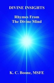 Divine Insights ebook by K. C. Boone, MSFE