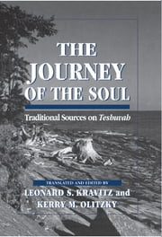 The Journey of the Soul - Traditional Sources on Teshuvah ebook by Leonard S. Kravitz,Kerry M. Olitzky