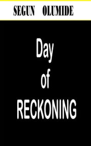 Day of Reckoning ebook by Segun Olumide