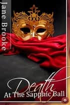 Death at the Sapphic Ball ebook by Jane Brooke