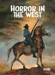 Horror in the West ebook by Phil McClorey,Jeff McComsey,various