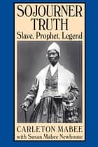 Sojourner Truth ebook by Carleton Mabee