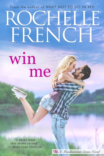 Win Me - Meadowview Series Book 1 ebook by Rochelle French