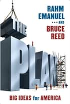 The Plan ebook by Rahm Emanuel,Bruce Reed