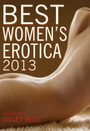 Best Women's Erotica 2013 ebook by