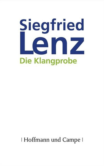 Die Klangprobe - Roman ebook by Siegfried Lenz