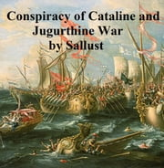 Sallust's Conspiracy of Cataline and The Jugurthine War ebook by Sallust