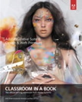Adobe Creative Suite 6 Design & Web Premium Classroom in a Book ebook by . Adobe Creative Team