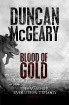 Blood of Gold ebook by Duncan McGeary