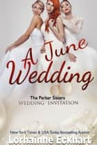 A June Wedding ebook by Lorhainne Eckhart