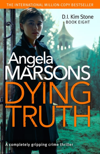 Dying Truth - A completely gripping crime thriller ebook by Angela Marsons