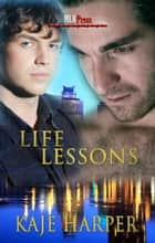 Life Lessons ebook by Kaje Harper