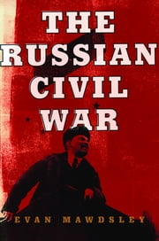 The Russian Civil War ebook by Evan Mawdsley