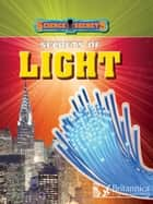 Secrets of Light ebook by Anna Claybourne, Britannica Digital Learning