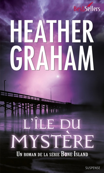 L'île du mystère - T1 - Bone Island ebook by Heather Graham