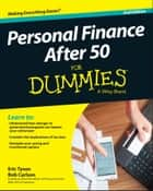 Personal Finance After 50 For Dummies ebook by Eric Tyson, Bob Carlson