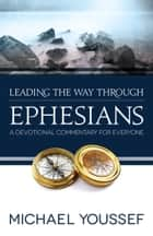 Leading the Way Through Ephesians ebook by Michael Youssef