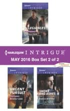 Harlequin Intrigue May 2016 - Box Set 2 of 2 - Allegiances\Urgent Pursuit\Smoke and Ashes ebook by Cynthia Eden, Beverly Long, Danica Winters