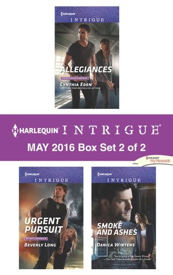 Harlequin Intrigue May 2016 - Box Set 2 of 2 - Allegiances\Urgent Pursuit\Smoke and Ashes ebook by Cynthia Eden,Beverly Long,Danica Winters