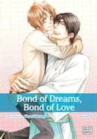 Bond of Dreams, Bond of Love, Vol. 4 (Yaoi Manga) ebook by Yaya Sakuragi