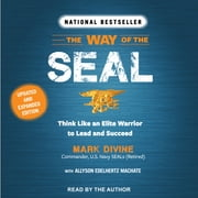 The Way of the Seal - Think Like an Elite Warrior to Lead and Succeed: Updated and Expanded Edition audiobook by Mark Divine