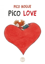 Pico Bogue - Volume 3 - Pico Love ebook by Alexis Dormal,Dominique Roques