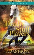 Deadly Stuff Players ebook by Flo Anthony