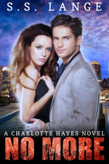 No More - A Charlotte Hayes Novel ebook by S.S. Lange