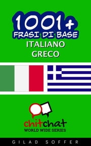 1001+ Frasi di Base Italiano - Greco ebook by Gilad Soffer