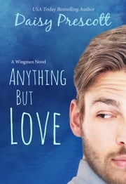 Anything but Love - A Romantic Comedy ebook by Daisy Prescott